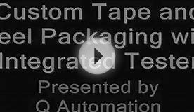 CUSTOM TAPE AND REAL PACKAGING WITH INTEGRATED TESTER
